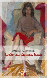 """Vernissage """"Tochter aus besserem Hause"""" mit Daniela Ambrosoli @ Hotel Zürichberg, Zürich"""